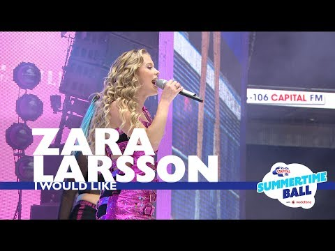 Zara Larsson - 'I Would Like' (Live At Capital's Summertime Ball 2017)