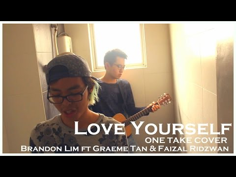 Love Yourself Justin Bieber ONE TAKE - Cover By Brandon Lim ft Graeme Tan & Faizal Ridzwan