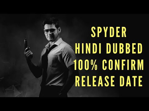spyder-full-movie-hindi-dubbed-confirm-release-date- -by-upcoming-south-hindi-dub-movies