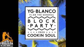 YG x Blanco ft. DB Tha General - Block Party [Prod. Cookin Soul] [Thizzler.com]