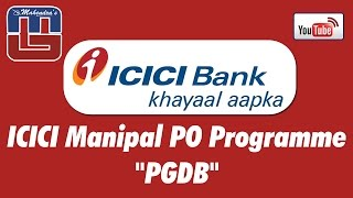 #ICICI Bank | Manipal Probationary Officer Programme | PGDB | Notification