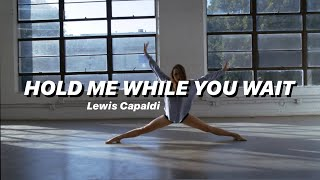 HOLD ME WHILE YOU WAIT - Lewis Capaldi/Contemporary dance choreography
