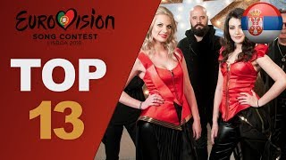 Eurovision 2018: top 13 so far (W/ comments) New: Serbia