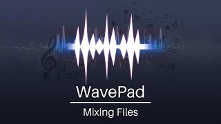 Gambar cover WavePad Audio Editor Tutorial   Mixing Files