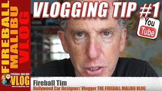 How to Start a Youtube Daily Vlog - Fireball Vlogging Tip #1