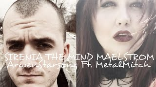 THE MIND MAELSTROM- Sirenia (SMULE Cover- ArwenStarsong and MetalMitch)