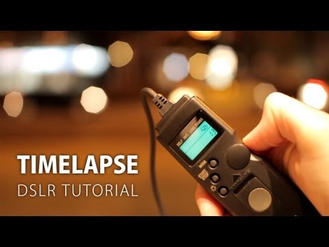DSLR Tutorial: How to make a timelapse!