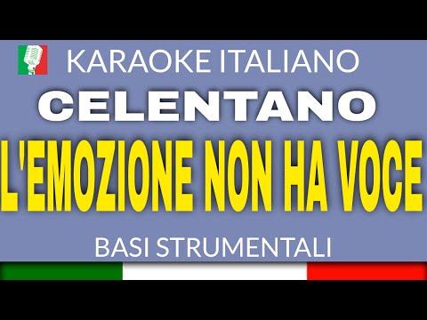 CELENTANO - L'EMOZIONE NON HA VOCE (IO NON SO PARLAR D'AMORE) - KARAOKE ITALIANO
