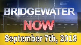 Bridgewater Now - September 7th, 2018