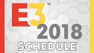 Watch E3 2018 With Me | My Schedule