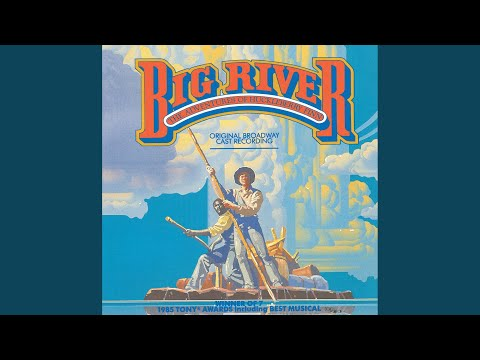 "Free Download Entr'acte ""big River"" (1985 Original Broadway Cast) Mp3 dan Mp4"