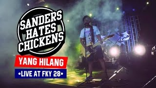 SANDERS HATES CHICKEN - YANG HILANG (LIVE AT FKY 28) MP3