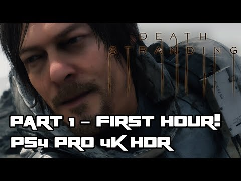 DEATH STRANDING - 4K HDR On PS4 Pro  - Part 1 First Hour!