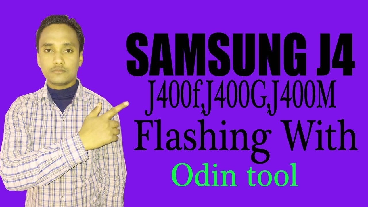 Samsung j400f flashing || J4 2018-J400F Android 8 0 (With J4 Flash File  Download)