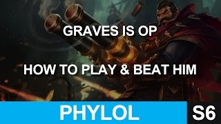 Graves Jungle is OP - How to play and how to beat him SEASON 6