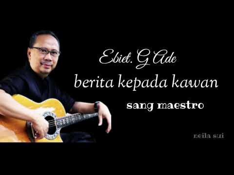 ebiet.-g-ade-(berita-kepada-kawan)-lirik-lagu-sang-maestro
