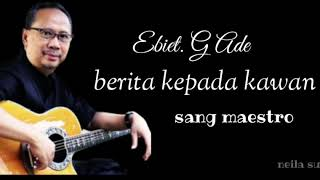 Ebiet. G Ade (Berita Kepada Kawan)  Lirik Lagu Sang Maestro