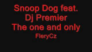 Snoop Dog feat. Dj Premier - The One and Only
