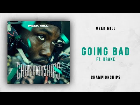 Meek Mill – Going Bad Ft. Drake (Championships)