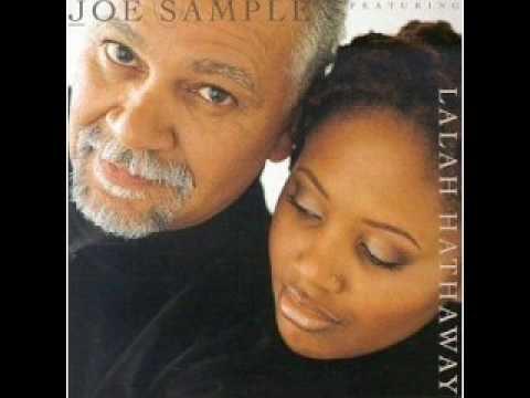 Joe Sample & Lalah Hathaway - When The World Turns Blue