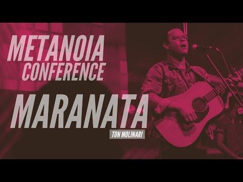 METANOIA CONFERENCE - TON MOLINARI - MARANATA