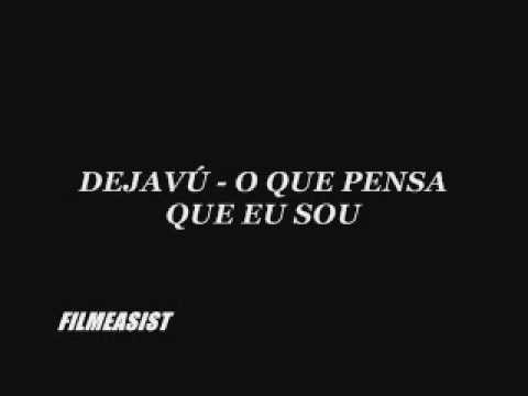 Клип Dejavu - O QUE PENSA QUE EU SOU
