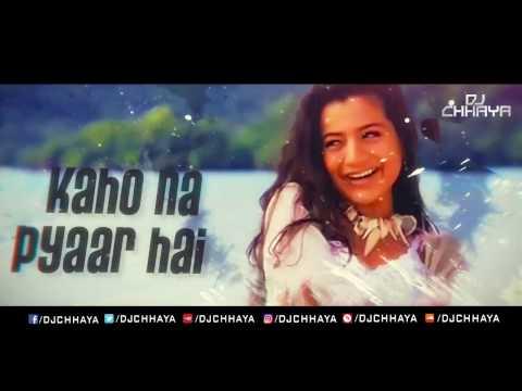 Kaho Na Pyaar Hai   Remix   DJ Chhaya