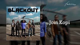 Blackout - Join Kopi (Official Audio)