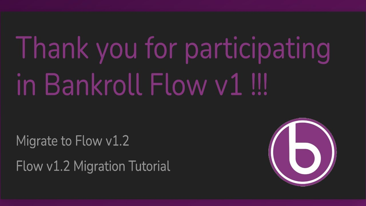 How To Migrate Bankroll Flow v1.2 Without Roll or Claim Button (Late Migration Tutorial)