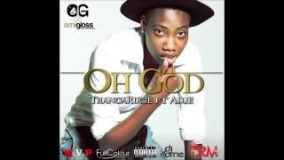 TrangaRugie ft. Adje - Oh God