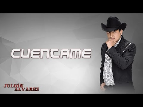 Cuentame - Julion Alvarez (2015)