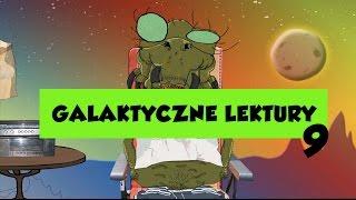 GALAKTYCZNE LEKTURY, ODCINEK 9