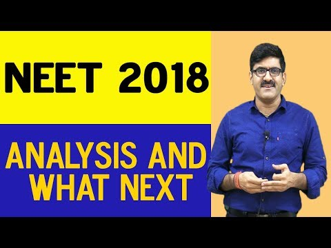 NEET 2018 Analysis And What next