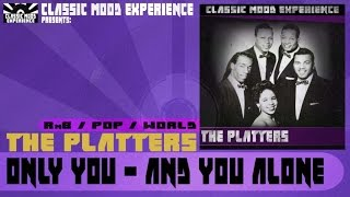The Platters - Only You - and you Alone (1955)