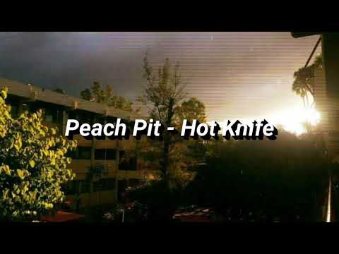Peach Pit - Hot Knife (Lyrics / Subtitulada Español)