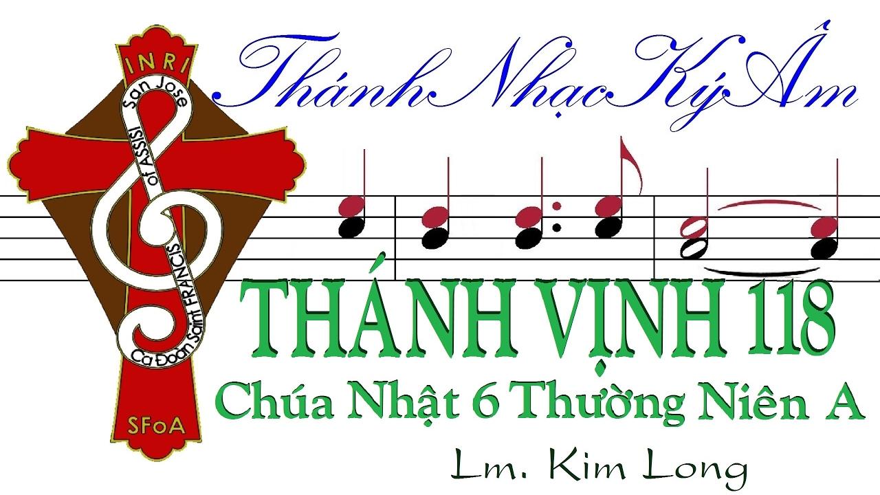 THÁNH VỊNH 118 [CHÚA NHẬT 6 THƯỜNG NIÊN A] Lm. Kim Long (Thánh Nhạc Ký Âm) TnkaATN6kl