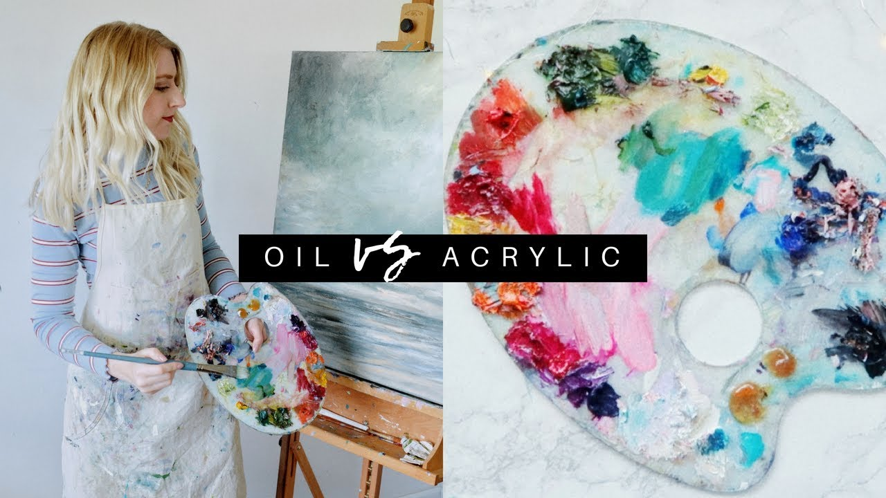 Acrylic Vs Oil Painting Differences Pros Cons Youtube