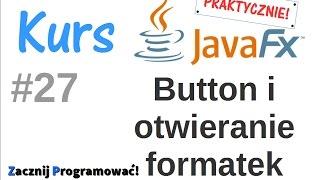JavaFx kurs od podstaw - Button i ładowanie formatek - #27