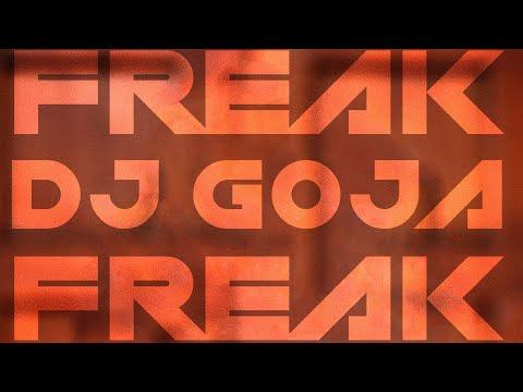 DJ Goja - Freak