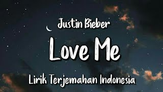Download Lagu Love Me - Justin Bieber | Lirik Terjemahan Indonesia | mp3