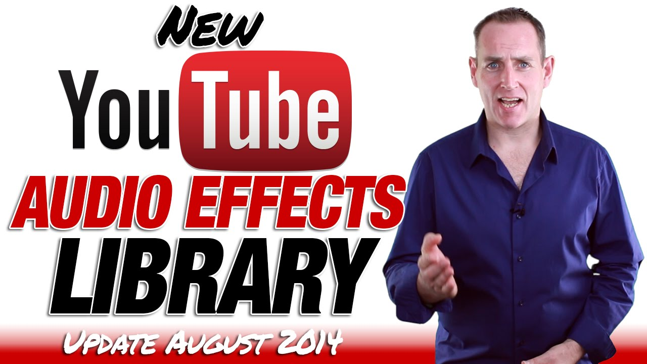 YouTube Sound Effects Library - Update 2014