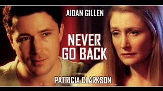 Patricia Clarkson & Aidan Gillen    Never go back   Part 0 ● multifandom ● crossover