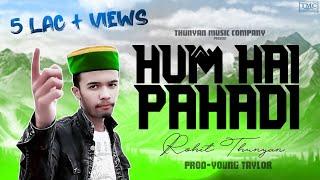 Hum Hai Pahadi - Rohit Thunyan | Prod.Young Taylor | Latest Hindi Rap 2018
