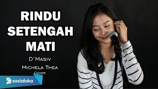 Download Mp3 Rindu Setengah Mati   D'masiv   - Michela Thea Cover