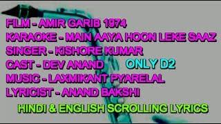 Main Aaya Hoon Leke Saaz Karaoke With Lyrics Scrolling Only D2 Kishore Amir Garib 1974