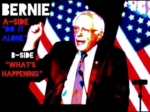"""Bernie Sanders EP  - A-Side """"Do It Alone""""  -  B -Side """"What"""