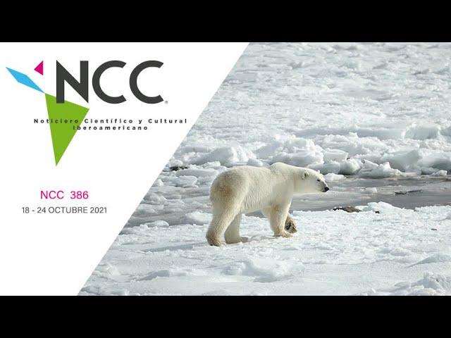 Noticiero Científico y Cultural Iberoamericano, emisión 386. 18 al 24 de octubre de 2021