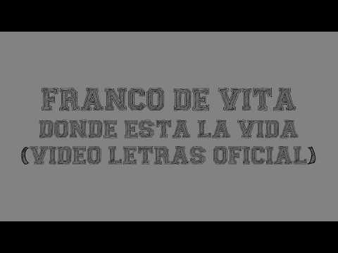 Franco De Vita - Donde Esta La Vida (Video Letras Oficial)