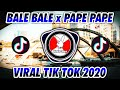 Dj Bale Bale X Pape Pape Viral Tik Tok   Mp3 - Mp4 Download