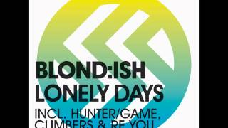 Blond:ish - Lonely Days [Hunter_Game Remix] - NM2